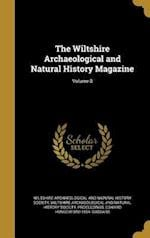 The Wiltshire Archaeological and Natural History Magazine; Volume 8 af Edward Hungerford 1854- Goddard
