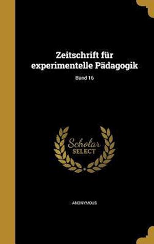 Bog, hardback Zeitschrift Fur Experimentelle Padagogik; Band 16