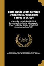 Notes on the South Slavonic Countries in Austria and Turkey in Europe af Humphry 1822-1881 Sandwith