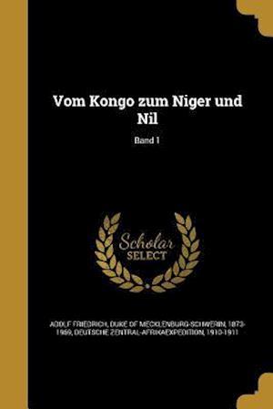 Bog, paperback Vom Kongo Zum Niger Und Nil; Band 1