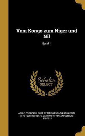 Bog, hardback Vom Kongo Zum Niger Und Nil; Band 1