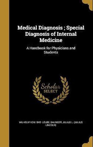 Bog, hardback Medical Diagnosis; Special Diagnosis of Internal Medicine af Wilhelm Von 1842- Leube