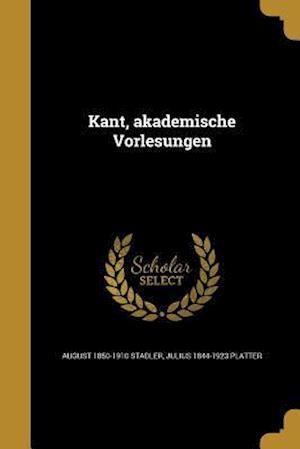 Bog, paperback Kant, Akademische Vorlesungen af August 1850-1910 Stadler, Julius 1844-1923 Platter