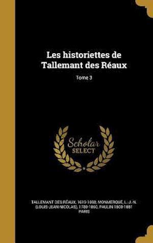 Bog, hardback Les Historiettes de Tallemant Des Reaux; Tome 3 af Paulin 1800-1881 Paris