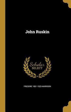 Bog, hardback John Ruskin af Frederic 1831-1923 Harrison