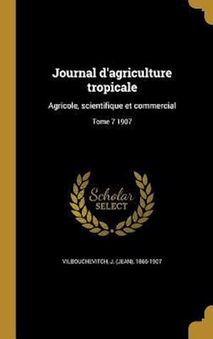 Bog, hardback Journal D'Agriculture Tropicale