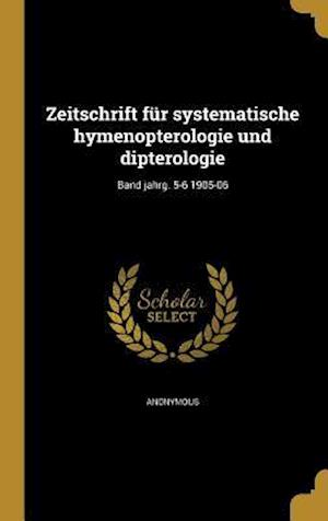 Bog, hardback Zeitschrift Fur Systematische Hymenopterologie Und Dipterologie; Band Jahrg. 5-6 1905-06
