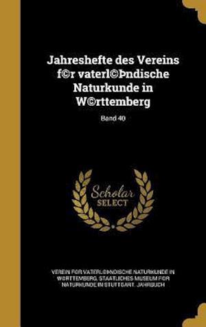 Bog, hardback Jahreshefte Des Vereins F(c)R Vaterl(c) Ndische Naturkunde in W(c)Rttemberg; Band 40