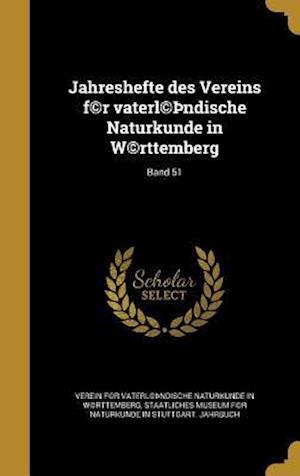 Bog, hardback Jahreshefte Des Vereins F(c)R Vaterl(c) Ndische Naturkunde in W(c)Rttemberg; Band 51