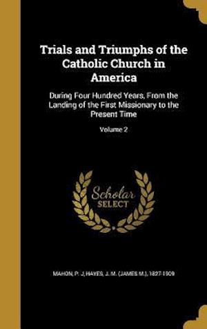Bog, hardback Trials and Triumphs of the Catholic Church in America