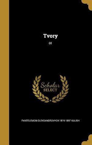 Bog, hardback Tvory; 01 af Pantelemon Oleksandrovych 1819-1 Kulish