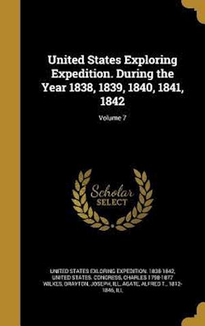 Bog, hardback United States Exploring Expedition. During the Year 1838, 1839, 1840, 1841, 1842; Volume 7 af Charles 1798-1877 Wilkes