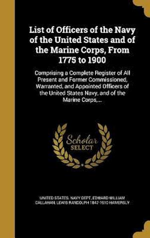 Bog, hardback List of Officers of the Navy of the United States and of the Marine Corps, from 1775 to 1900 af Lewis Randolph 1847-1910 Hamersly, Edward William Callahan