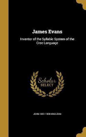 Bog, hardback James Evans af John 1851-1928 MacLean