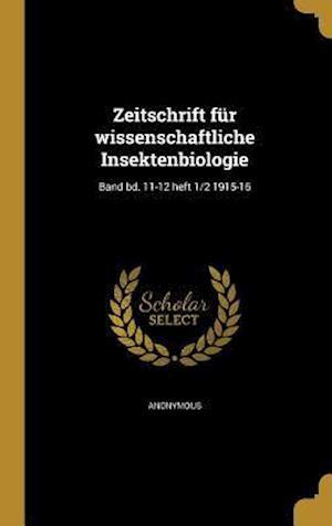 Bog, hardback Zeitschrift Fur Wissenschaftliche Insektenbiologie; Band Bd. 11-12 Heft 1/2 1915-16