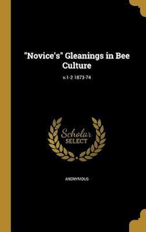 Bog, hardback Novice's Gleanings in Bee Culture; V.1-2 1873-74