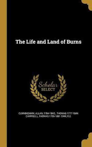 Bog, hardback The Life and Land of Burns af Thomas 1777-1844 Campbell, Thomas 1795-1881 Carlyle