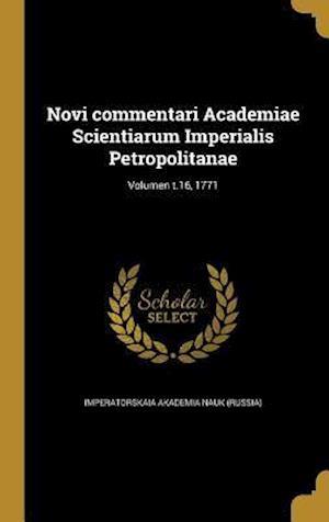 Bog, hardback Novi Commentari Academiae Scientiarum Imperialis Petropolitanae; Volumen T.16, 1771