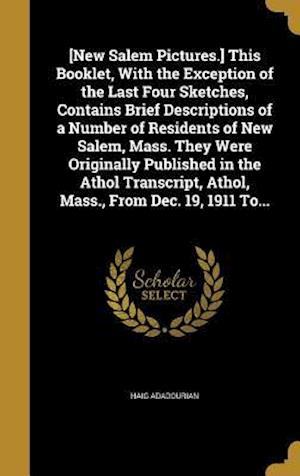 Bog, hardback [New Salem Pictures.] This Booklet, with the Exception of the Last Four Sketches, Contains Brief Descriptions of a Number of Residents of New Salem, M af Haig Adadourian