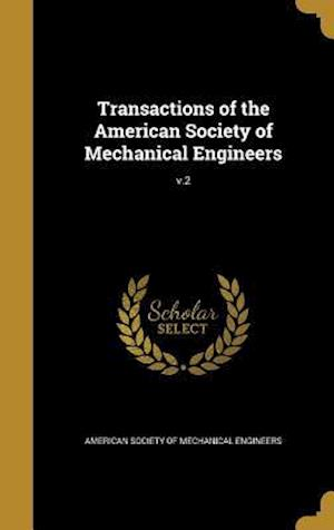 Bog, hardback Transactions of the American Society of Mechanical Engineers; V.2