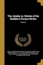 The Jataka; Or, Stories of the Buddha's Former Births; Volume 3 af Robert 1858- Chalmers