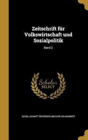 Bog, hardback Zeitschrift Fur Volkswirtschaft Und Sozialpolitik; Band 2