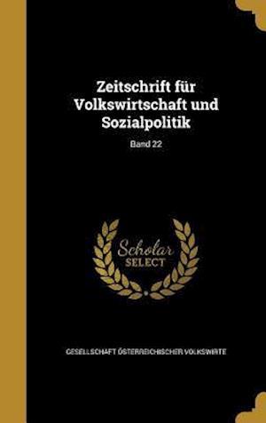 Bog, hardback Zeitschrift Fur Volkswirtschaft Und Sozialpolitik; Band 22