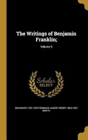 Bog, hardback The Writings of Benjamin Franklin;; Volume 9 af Albert Henry 1863-1907 Smyth, Benjamin 1706-1790 Franklin