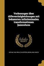 Vorlesungen Uber Differentialgleichungen Mit Bekannten Infinitesimalen Transformationen [Microform af Sophus 1842-1899 Lie