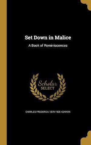 Bog, hardback Set Down in Malice af Charles Frederick 1879-1926 Kenyon