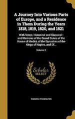 A Journey Into Various Parts of Europe, and a Residence in Them During the Years 1818, 1819, 1820, and 1821