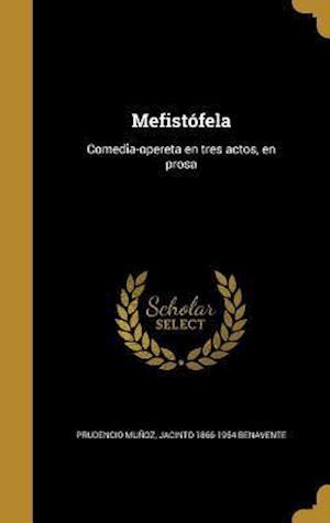 Bog, hardback Mefistofela af Jacinto 1866-1954 Benavente, Prudencio Munoz