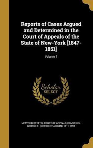 Bog, hardback Reports of Cases Argued and Determined in the Court of Appeals of the State of New-York [1847-1851]; Volume 1