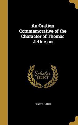 Bog, hardback An Oration Commemorative of the Character of Thomas Jefferson af Henry H. Tator
