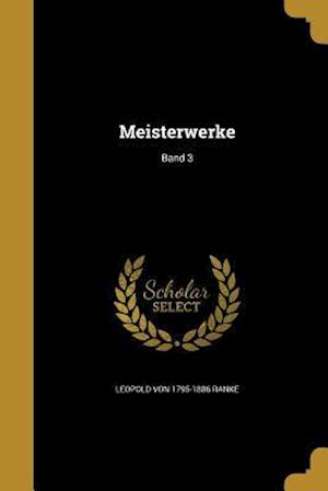 Bog, paperback Meisterwerke; Band 3 af Leopold Von 1795-1886 Ranke
