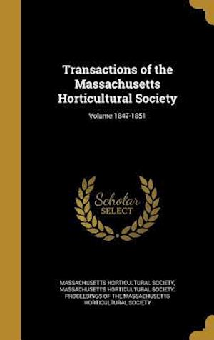 Bog, hardback Transactions of the Massachusetts Horticultural Society; Volume 1847-1851