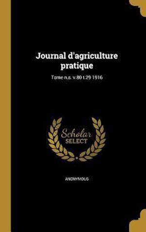 Bog, hardback Journal D'Agriculture Pratique; Tome N.S. V.80 T.29 1916