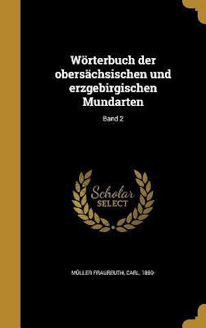Bog, hardback Worterbuch Der Obersachsischen Und Erzgebirgischen Mundarten; Band 2