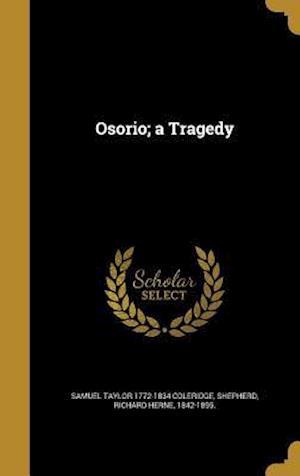 Bog, hardback Osorio; A Tragedy af Samuel Taylor 1772-1834 Coleridge