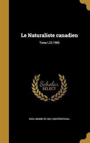 Bog, hardback Le Naturaliste Canadien; Tome T.33 1906