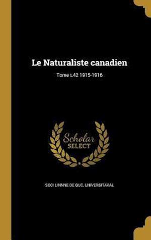 Bog, hardback Le Naturaliste Canadien; Tome T.42 1915-1916