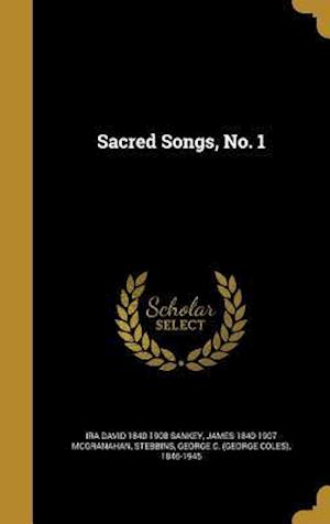 Bog, hardback Sacred Songs, No. 1 af Ira David 1840-1908 Sankey, James 1840-1907 McGranahan