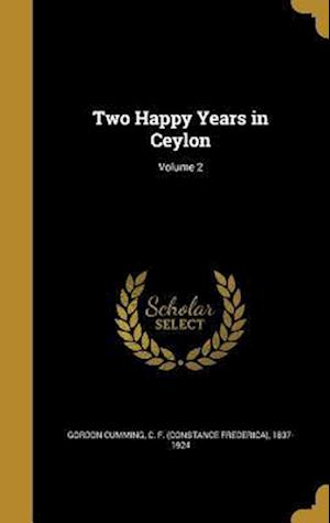 Bog, hardback Two Happy Years in Ceylon; Volume 2