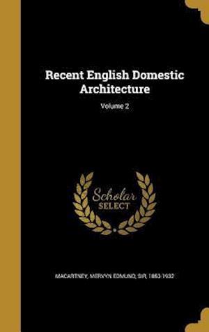 Bog, hardback Recent English Domestic Architecture; Volume 2
