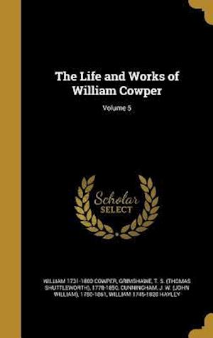 Bog, hardback The Life and Works of William Cowper; Volume 5 af William 1731-1800 Cowper