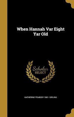 Bog, hardback When Hannah Var Eight Yar Old af Katherine Peabody 1861- Girling