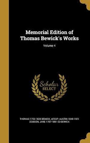 Bog, hardback Memorial Edition of Thomas Bewick's Works; Volume 4 af Thomas 1753-1828 Bewick, Austin 1840-1921 Dobson