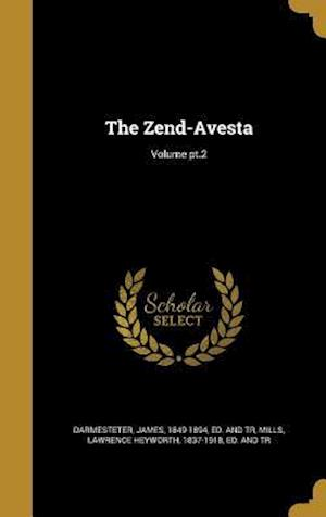 Bog, hardback The Zend-Avesta; Volume PT.2
