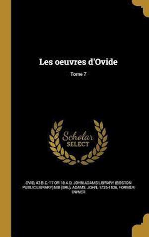 Bog, hardback Les Oeuvres D'Ovide; Tome 7