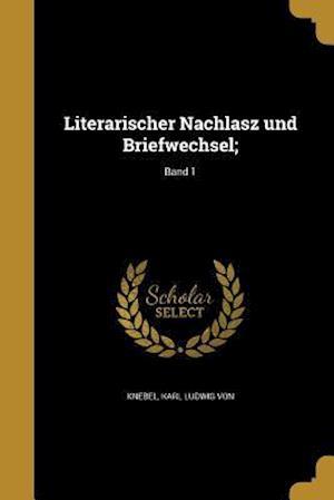 Bog, paperback Literarischer Nachlasz Und Briefwechsel;; Band 1